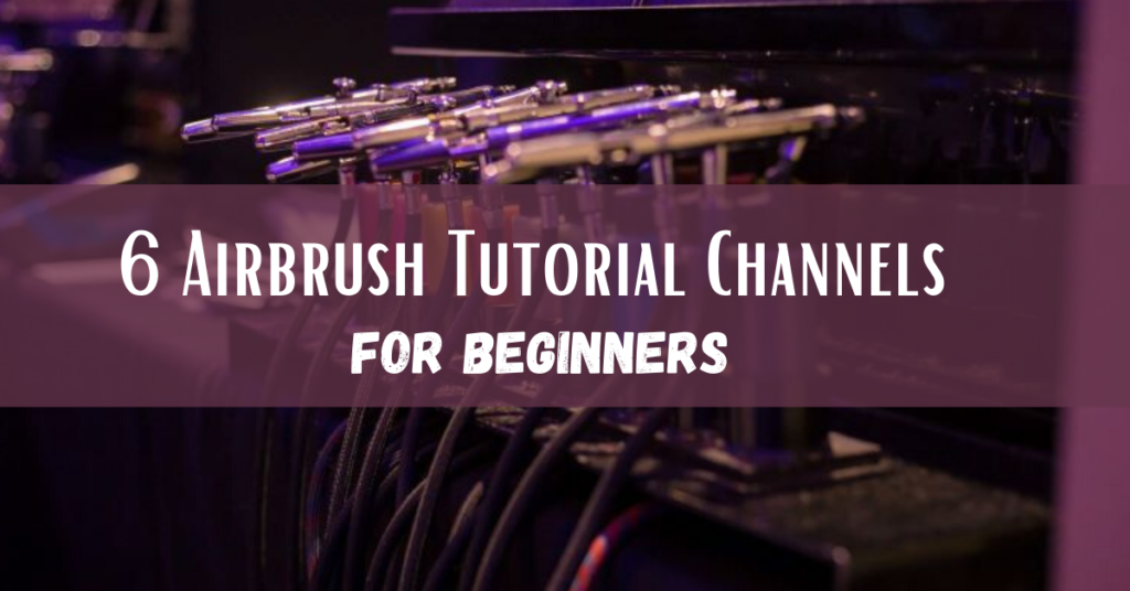 Airbrushes line the background. A purple border highlights Airbrush Tutorial Channels