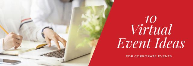 Corporate Virtual Event Ideas